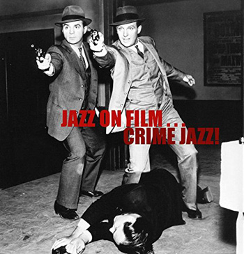 Jazz on Film: Crime Jazz